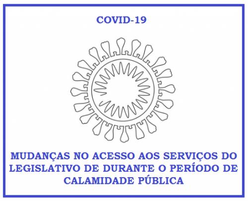 RESOLUÇÃO Nº 005/2020 – MUDANÇAS NO ACESSO AOS SERVIÇOS DO LEGISLATIVO DURANTE O PERÍODO DE CALAMIDADE PÚBLICA